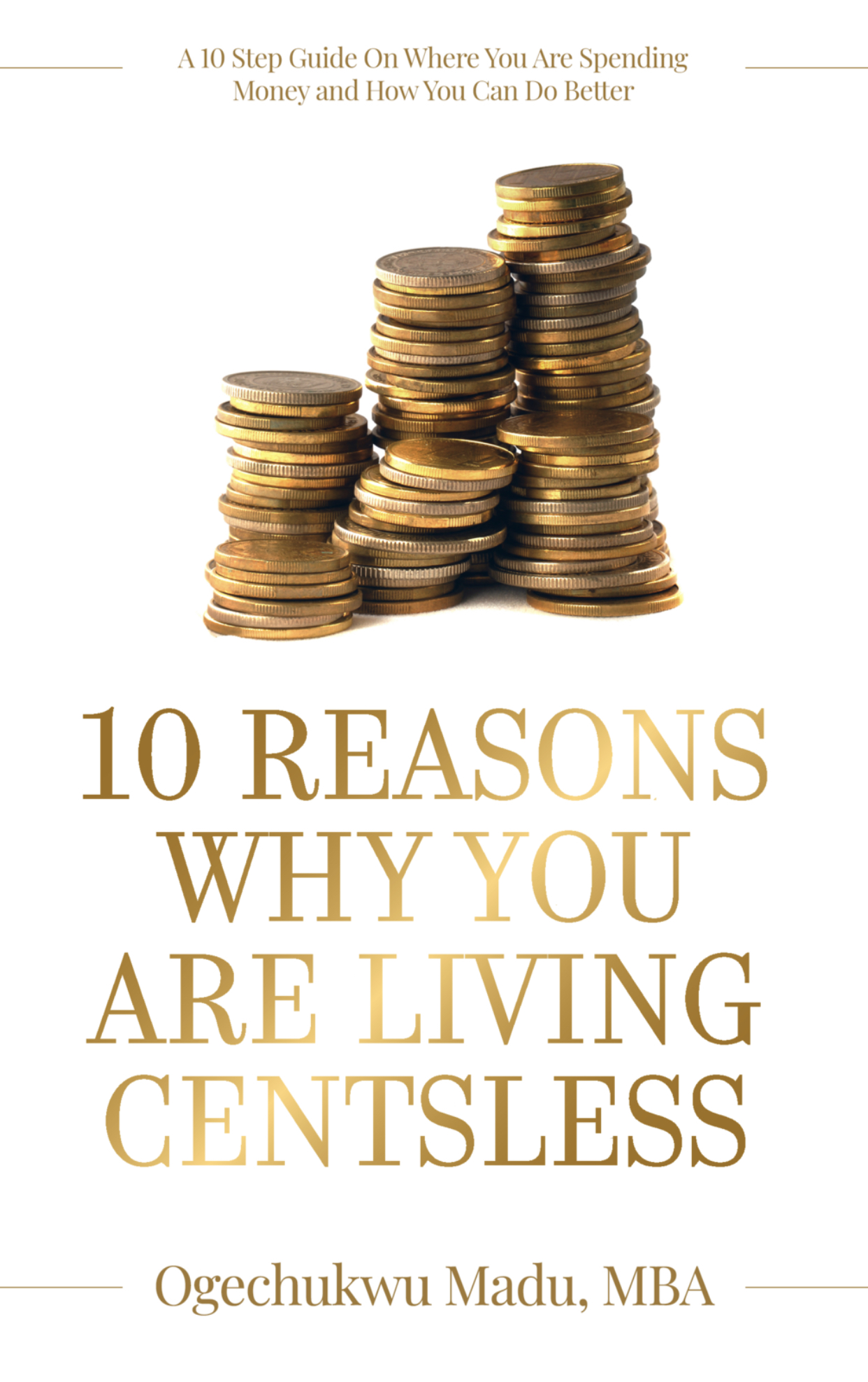 10 Reasons Why You Are Living Centsless Book by Ogechukwu Money Madu
